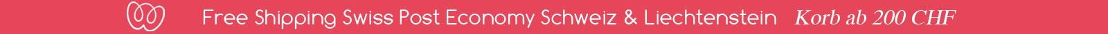 Versandkostefrei ab 200 CHF für die Schweiz und Liechtenstein