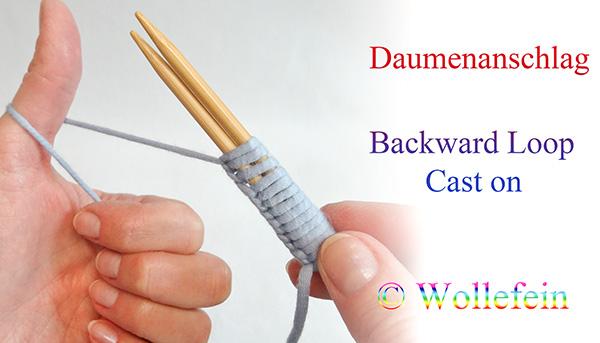 Daumenanschlag Maschen anschlagen Video www.wollefein.ch