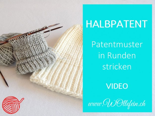 Halbpatentmuster in Runden stricken Strickvideo mit Wollefein.ch